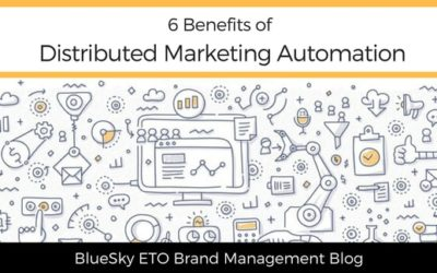 6 Benefits of Distributed Marketing Automation