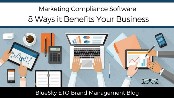 8 Ways Marketing Compliance Software Benefits Your Business
