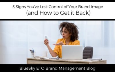 5 Signs You've Lost Control of Your Brand Image (and How to Get It Back)